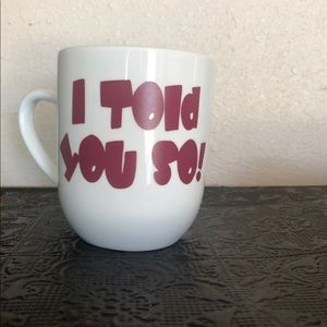 I Told You So! Mug